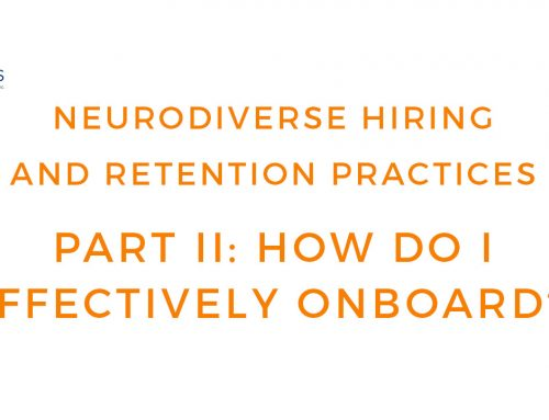 Neurodiverse Practices – How to Onboard Employees with Autism