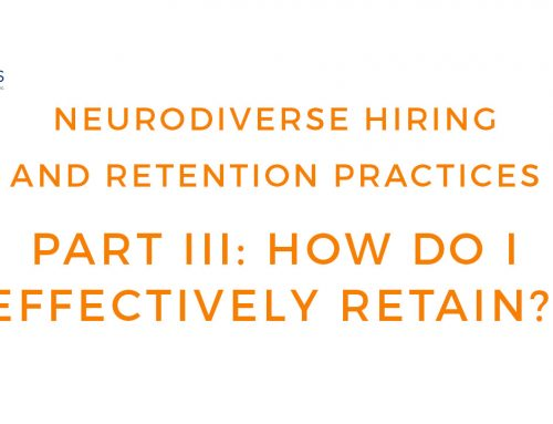Neurodiverse Practices – How to Retain Employees with Autism